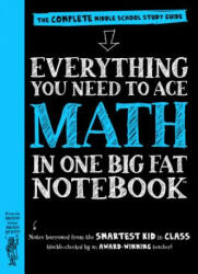 Everything You Need to Ace Math in One Big Fat Notebook: The Complete Middle School Study Guide (ISBN: 9780761160960)