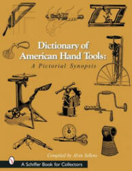 Dictionary of American Hand Tools (ISBN: 9780764315923)
