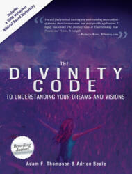 The Divinity Code to Understanding Your Dreams and Visions - Adam F. Thompson, Adrian Beale, Patricia King (ISBN: 9780768440904)