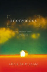 Anonymous - Alicia Britt Chole (ISBN: 9780785298397)