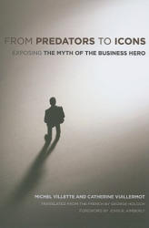 From Predators to Icons: Exposing the Myth of the Business Hero (ISBN: 9780801475665)