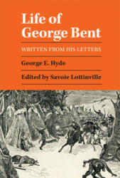 Life of George Bent: Written from His Letters (ISBN: 9780806115771)