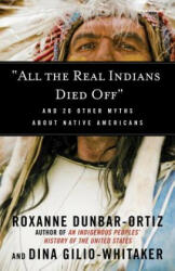 All the Real Indians Died off (ISBN: 9780807062654)