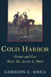 Cold Harbor: Grant and Lee, May 26-June 3, 1864 (ISBN: 9780807132449)