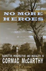 No More Heroes: Narrative Perspective and Morality in Cormac McCarthy (ISBN: 9780807137215)