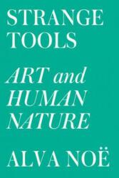 Strange Tools: Art and Human Nature - Alva Noe (ISBN: 9780809089161)