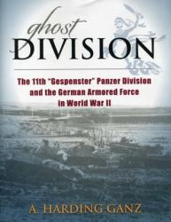 "Ghost Division - The 11th ""Gespenster"" Panzer Division and the German Armored Force in World War II (ISBN: 9780811716598)"