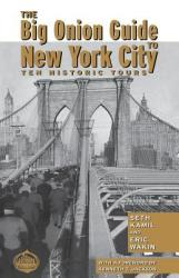 The Big Onion Guide to New York City: Ten Historic Tours (ISBN: 9780814747483)
