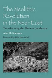 Neolithic Revolution in the Near East - Alan H. Simmons (ISBN: 9780816529667)