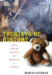 Tourists of History - Memory, Kitsch, and Consumerism from Oklahoma City to Ground Zero (ISBN: 9780822341222)