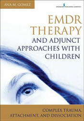 EMDR Therapy and Adjunct Approaches with Children - Ana Gomez (ISBN: 9780826106971)