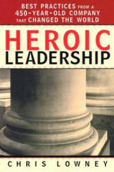 Heroic Leadership - Chris Lowney (ISBN: 9780829421156)
