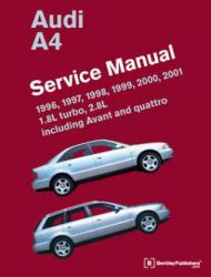 Audi A4 (B5) Service Manual: 1996, 1997, 1998, 1999, 2000, 2001: 1.8l Turbo, 2.8l, Including Avant and Quattro (ISBN: 9780837616759)