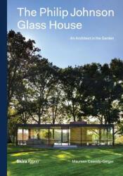 Philip Johnson Glass House - An Architect in the Garden (ISBN: 9780847848362)