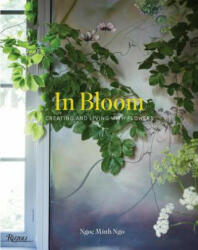 In Bloom: Creating and Living with Flowers (ISBN: 9780847848508)
