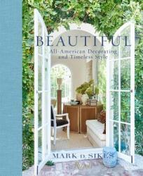 Beautiful - Mark D. Sikes, Nancy Meyers (ISBN: 9780847848928)