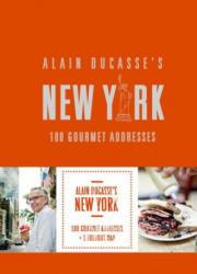 Alain Ducasse's New York - Alain Ducasse (ISBN: 9780847849208)