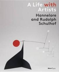 Life with Artists - Hannedlore and Rudolph Schulhof (ISBN: 9780847849451)