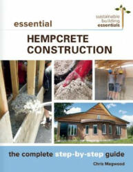 Essential Hempcrete Construction - Chris Magwood (ISBN: 9780865718197)