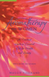 Aromatherapy for Women: A Practical Guide to Essential Oils for Health and Beauty (ISBN: 9780892816286)