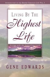 Living by the Highest Life (ISBN: 9780940232464)