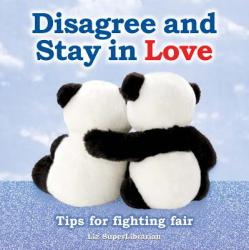 Disagree and Stay in Love: Tips for Fighting Fair (ISBN: 9780977587278)