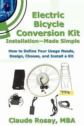 Electric Bicycle Conversion Kit Installation - Made Simple (ISBN: 9780980036145)