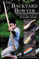 The Backyard Bowyer (ISBN: 9780983248101)