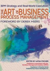 The Art of Business Process Management: Bpm Strategy and Real-World Execution (ISBN: 9780986321436)