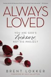 Always Loved: You Are God's Treasure, Not His Project (ISBN: 9780988216426)