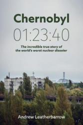 Chernobyl 01: 23: 40 - Andrew Leatherbarrow (ISBN: 9780993597503)