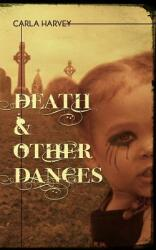 Death and Other Dances (ISBN: 9780996013703)