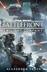 Battlefront: Twilight Company (ISBN: 9781101884768)