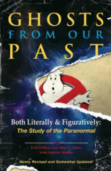 Ghosts from Our Past: Both Literally and Figuratively: The Study of the Paranormal (ISBN: 9781101906002)