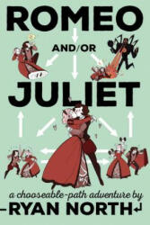Romeo And/Or Juliet: A Chooseable-Path Adventure (ISBN: 9781101983300)