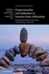 Proportionality and Deference in Investor-State Arbitration: Balancing Investment Protection and Regulatory Autonomy (ISBN: 9781107087903)