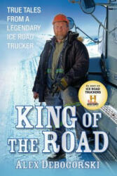 King of the Road: True Tales from a Legendary Ice Road Trucker (ISBN: 9781118148280)