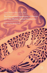 Educational Significance of Human and Non-Human Animal Interactions (ISBN: 9781137505248)