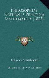 Philosophiae Naturalis Principia Mathematica (ISBN: 9781164270089)