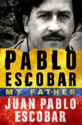 Pablo Escobar: My Father: My Father (ISBN: 9781250104625)