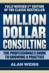 Million Dollar Consulting 5e (ISBN: 9781259588617)
