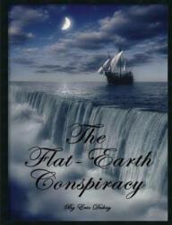 Flat-Earth Conspiracy (ISBN: 9781312627161)