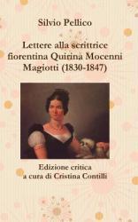 Lettere Alla Scrittrice Fiorentina Quirina Mocenni Magiotti (1830-1847) Edizione Critica a Cura Di Cristina Contilli (ISBN: 9781326565602)