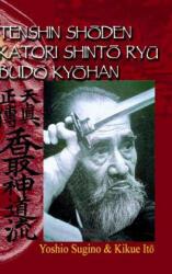Tenshin Shoden Katori Shinto Ryu Budo Kyohan (ISBN: 9781326770501)
