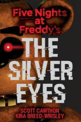 Five Nights at Freddy's - The Silver Eyes (ISBN: 9781338134377)