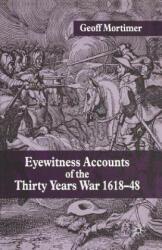 Eyewitness Accounts of the Thirty Years War 1618-48 (ISBN: 9781403939029)