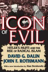 Icon of Evil: Hitler's Mufti and the Rise of Radical Islam (ISBN: 9781412810777)