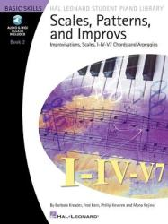 Scales, Patterns, and Improvs: Improvisations, Scales, I-IV-V7 Chords and Arpeggios (ISBN: 9781423442219)