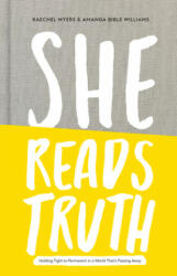 She Reads Truth: Holding Tight to Permanent in a World That's Passing Away (ISBN: 9781433688980)