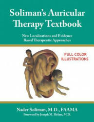 Soliman's Auricular Therapy Textbook: New Localizations and Evidence Based Therapeutic Approaches (ISBN: 9781434328595)